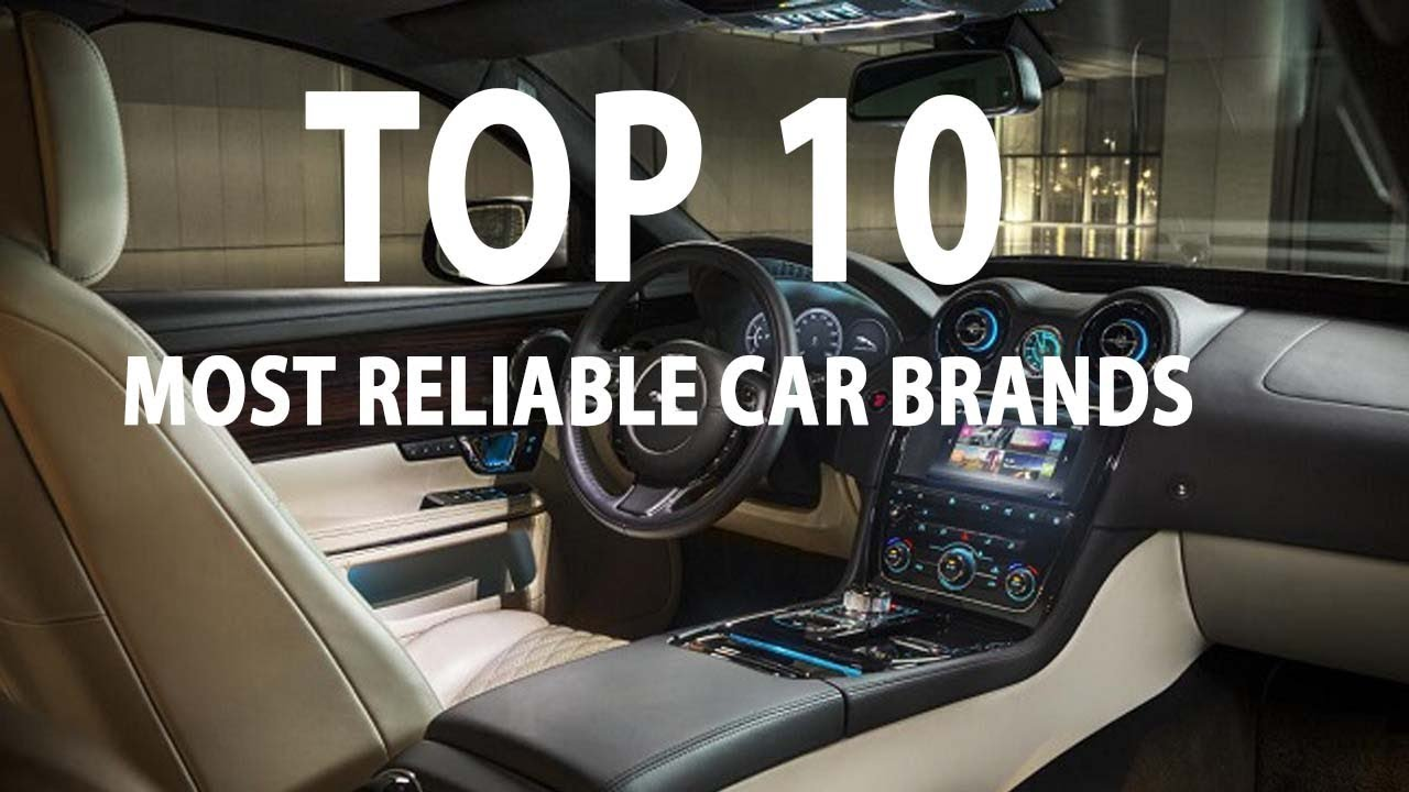 10 Most Reliable Car Brands You Must See 2017 2018 New Car Review