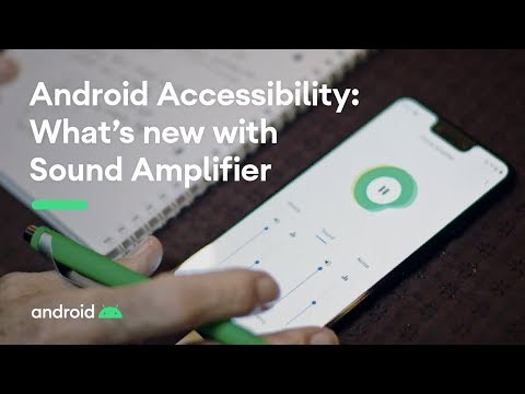 Android Accessibility: What's new with Sound Amplifier