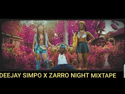 DEEJAY SIMPO FT ZARRO NIGHT MIXTAPE X DUNCAN MIGHTY X DAVIDO X BOY KISS X TENI X SY X TEKNO TIMAYA