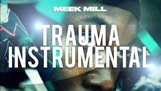 Meek Mill - Trauma (INSTRUMENTAL) #Championships