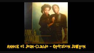 Annick et Jean Claude   Opération Jawgon