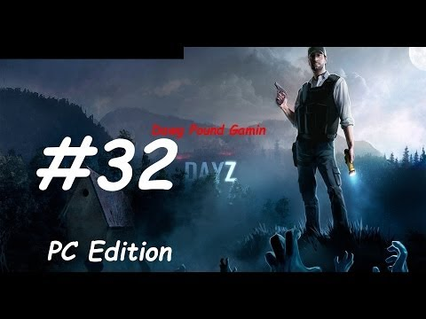 DayZ Stand Alone Part 32 Commentary Walkthrough Nonlinear Gameplay HD