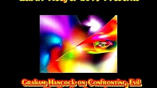 Graham Hancock - The Duality Conundrum -  Confronting Evil - Exploring Consciousness- HD 2015