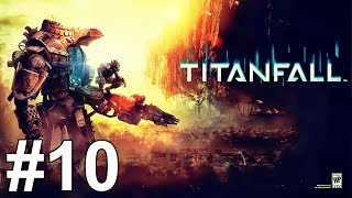 Titanfall Gameplay Walkthrough Part 10 Campaign No Commentary