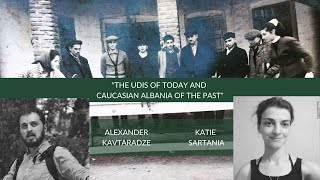 The Udis of Today and Caucasian Albania of the Past