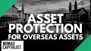 Asset Protection for Overseas …