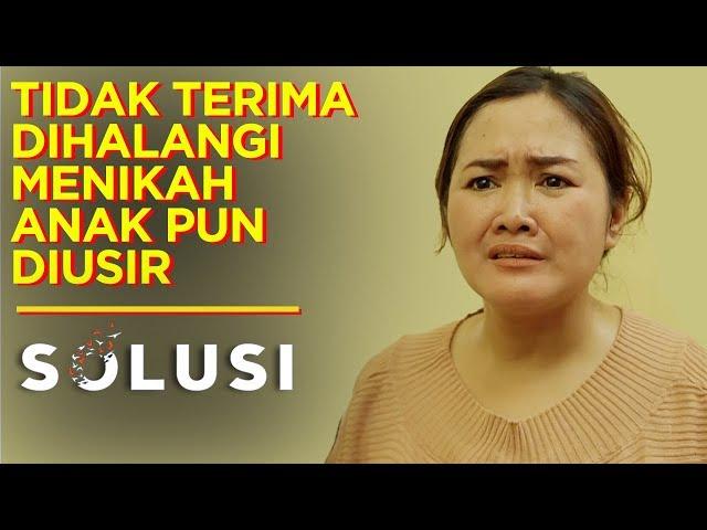 Kisah Nyata Anak Diusir Ibu Karena Dihalangi Menikah | Rina Seftina Solusi TV | Eps 61 | Part 2