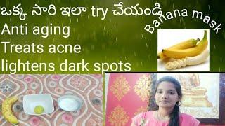Banana face mask for skin whitening anti aging and glowing skin