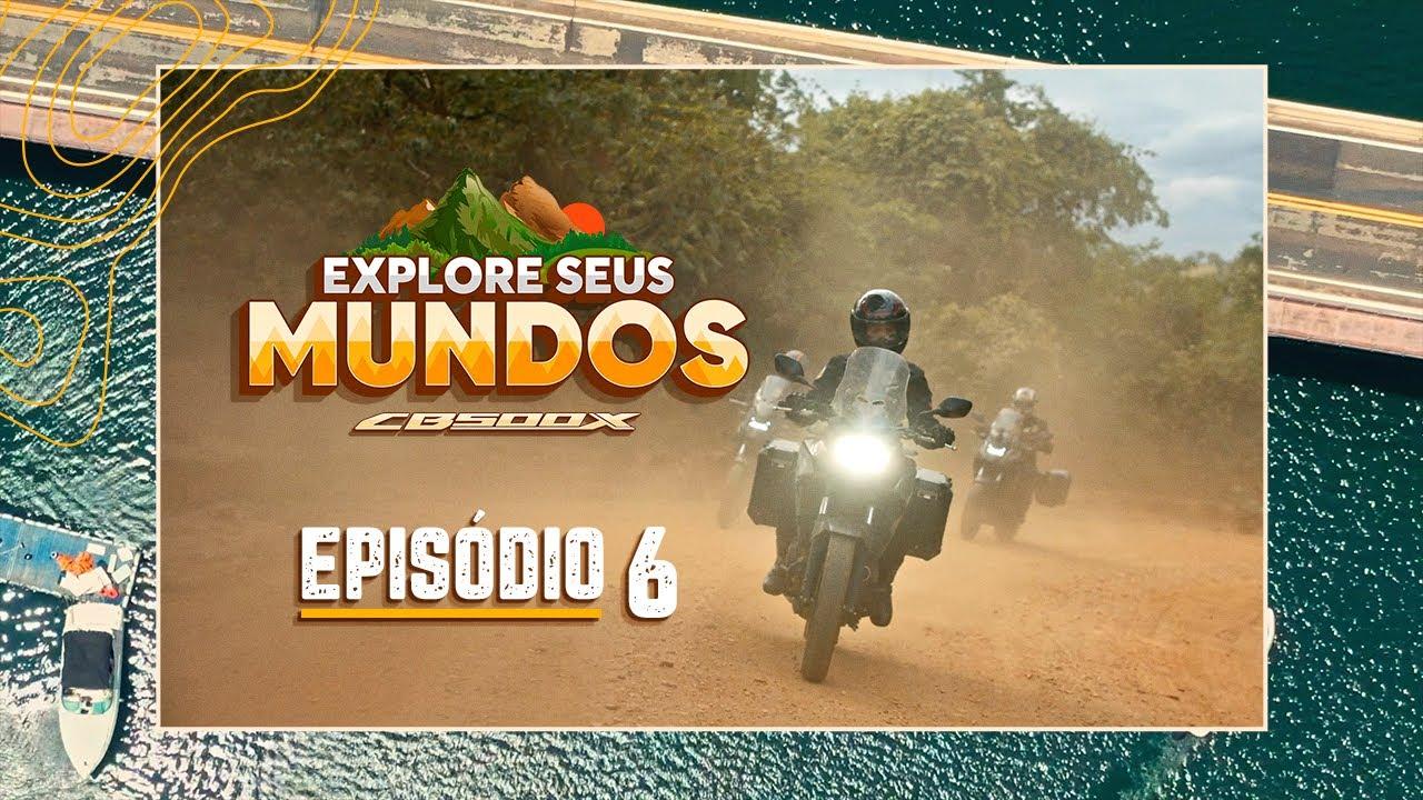 Explore Seus Mundos –Episódio 6