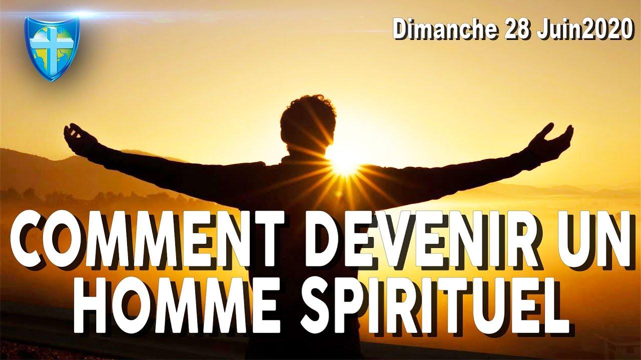 COMMENT DEVENIR UN HOMME SPIRITUEL - CULTE DU DIMANCHE 28/06/20