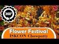 360 VR   Flower Festival Part 1   ISKCON Chowpatty   Pushya Abhishek 360 VR Videos 360 4K