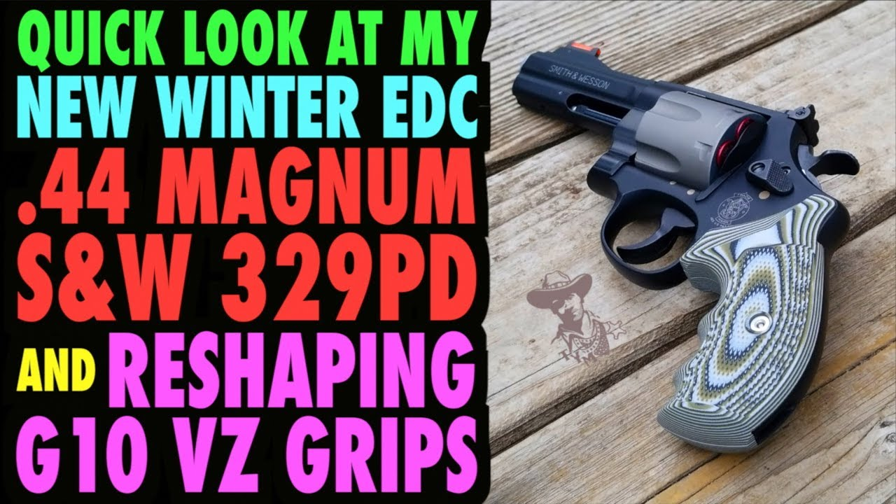 S&W 329 PD Quick Look (& Reshaping G10 Grips)