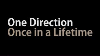 One Direction - Once in a Lifetime (Lyrics Video)
