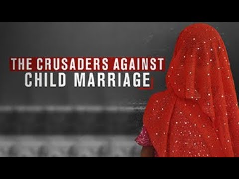 The crusaders against child marriage