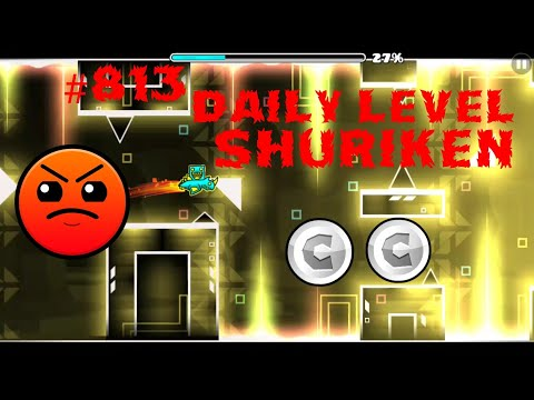 DAILY LEVEL #813 Geometry Dash 2.11 el nivel SHURIKEN