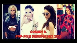 Pop-Folk Summer Mix 2015 By Goshky D.