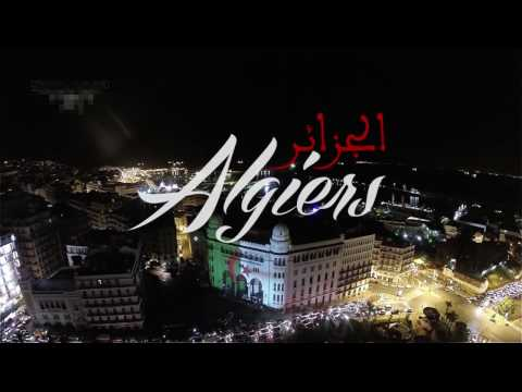 Algiers, Algeria. THE BEST VIDEO YOU'VE EVER WATCHED !!!