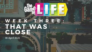 The Game of Life: That Was Close