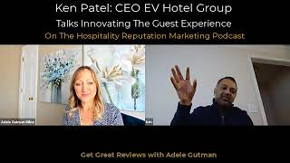 Ken Patel CEO of EV Hotels Talks Creating a New Brand Designed for Great Reviews