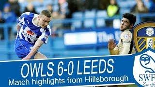 HIGHLIGHTS   Sheffield Wednesday  6  Leeds United 0   Championship 2013/14