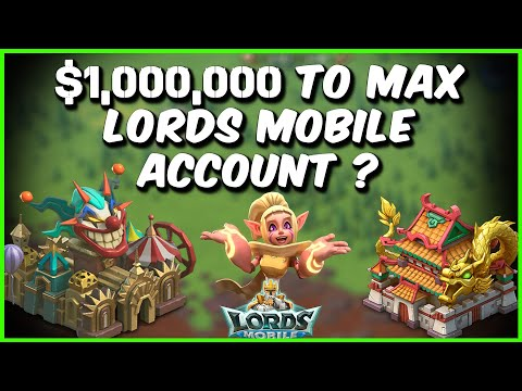 $1,000,000 Enough To Max Lords Mobile Account ?
