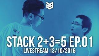 23 Creative | Livestream 03/10 | Stack 2+3=5 Ep.01 | MimosA RP không trúng  ai :)
