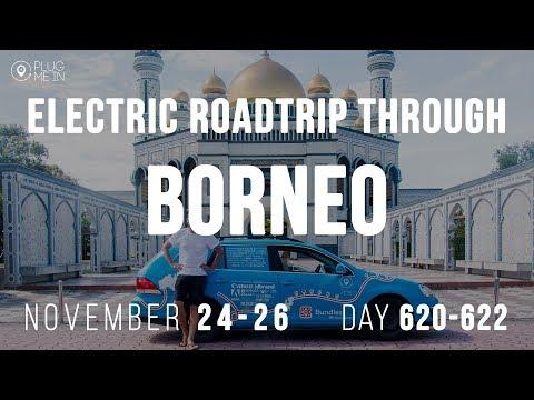 Electric Roadtrip Through Borneo   Day 620-622   Plug Me In