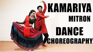 Kamariya – Mitron Dance Choreography | Jackky Bhagnani| Kritika Kamra| Darshan Raval | DJ Chetas