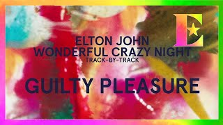Wonderful Crazy Night Track-By-Track - Guilty Pleasure