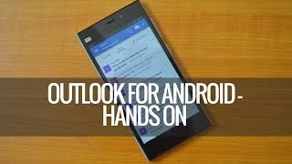 Microsoft Outlook for Android- Hands on