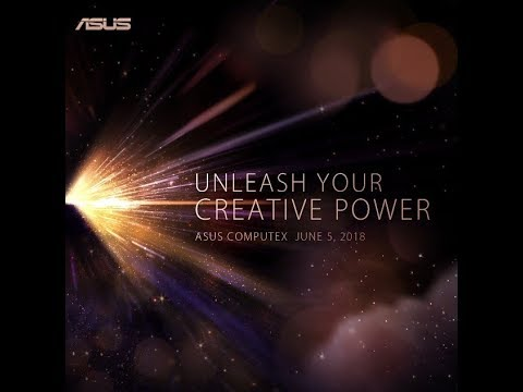 Unleash Your Creative Power | ASUS Computex 2018