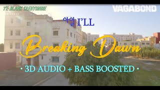 아일 I'LL - Breaking Dawn (배가본드 VAGABOND OST) • 3D AUDIO + BAS…