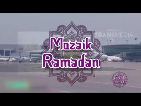 MOZAIK RAMADHAN - Ujian & Cobaan (21/5/18) Part 3