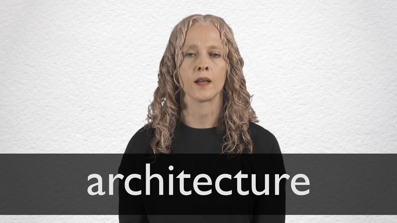 Architecture Definition und Bedeutung  Collins Wörterbuch