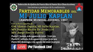 Conferencia Partidas Memorables del MI Julio Kaplan, Campeón Mundial Juvenil 1967 -  Parte I
