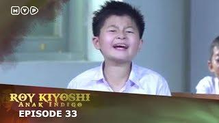 Download Video Roy Kiyoshi Anak Indigo Episode 33 MP3 3GP MP4