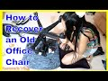 DIY ~ How to Recover Reupholster an OLD Office Chair ~ Aurora's Vlog