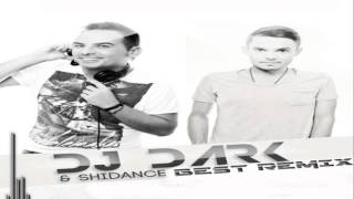 Dj Dark & Shidance Best Remixes September 2013
