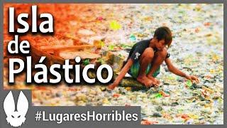 Los lugares más horribles del mundo: Isla de Plástico