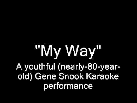 """My Way"" Gene Snook Karaoke"