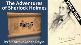 Part 6 - The Adventures of Sherlock Holmes Audiobook by Sir Arthur Conan Doyle (Adventures 11-12)(, 2011-09-25T14:37:12.000Z)