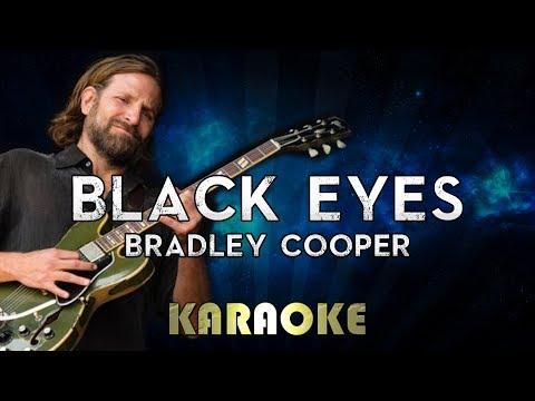 Bradley Cooper - Black Eyes (Karaoke Instrumental) A Star Is Born