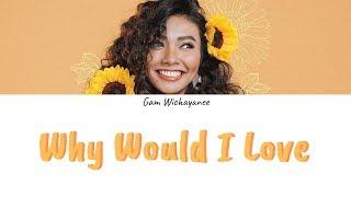 รักไปทำไม (Why Would I Love) - Gam Wichayanee (ENG SUB)