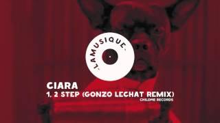 Ciara - 1, 2 Step (Gonzo Lechat Remix)