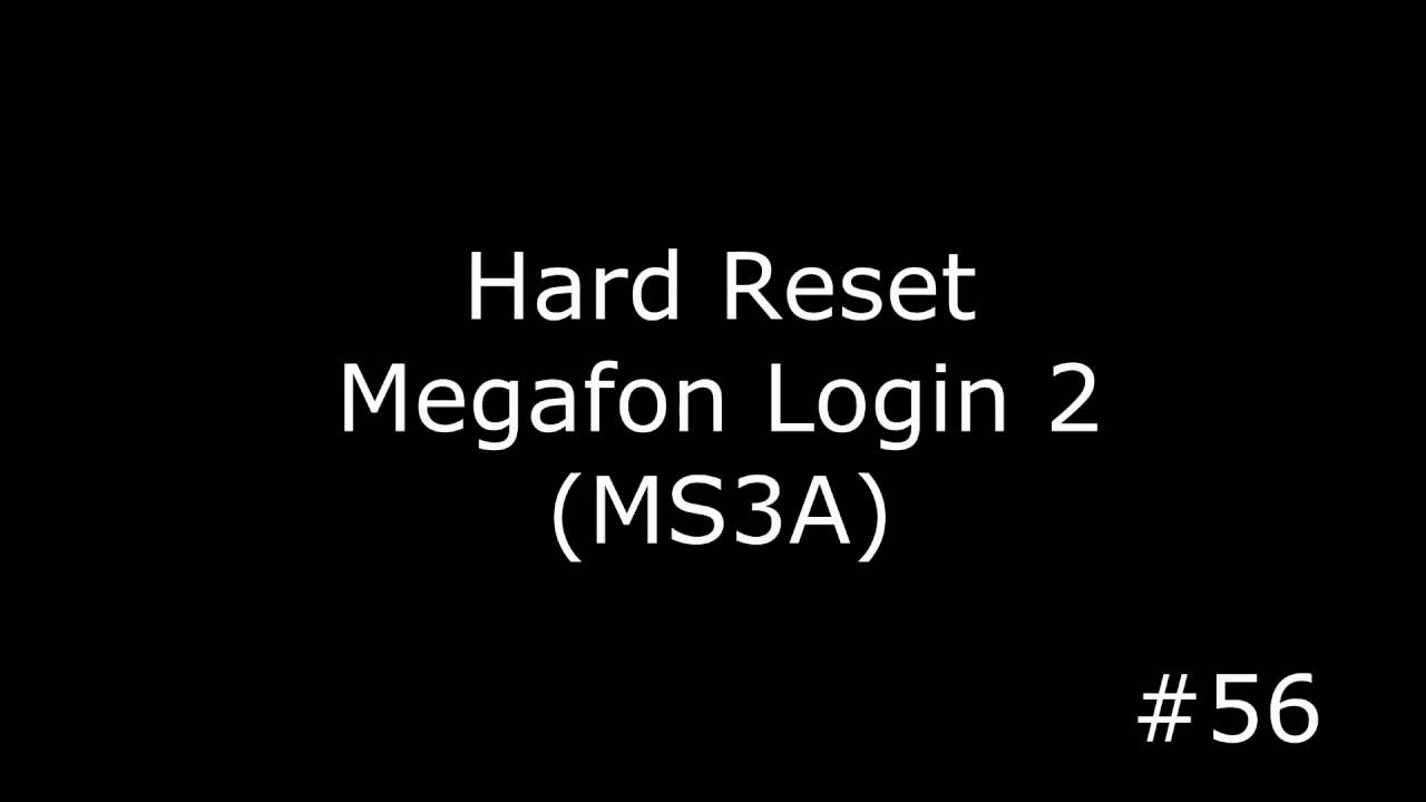 Сброс настроек Megafon Login 2 MS3A (Hard Reset MegaFon Login2 Huabei MS3A)