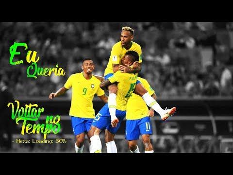 Seleção Brasileira - Eu Queria Voltar No Tempo 7 Minutoz