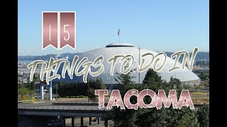 Top 15 Things To Do In Tacoma, Washington