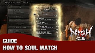 Nioh - How to Soul Match (Complete Guide Up to Level 160+10)