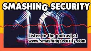 100 episodes of the Smashing Security podcast