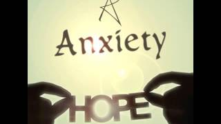 Anxiety - Hope (This Sweet Dream)